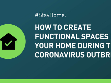 #StayHome: How to Create Funtional Spaces in Your Home During the Corona Virus Outbreak