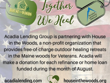 Acadia Lending donates $50 to House in the Woods for every loan closed in August!
