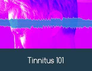 Tinnitus 101
