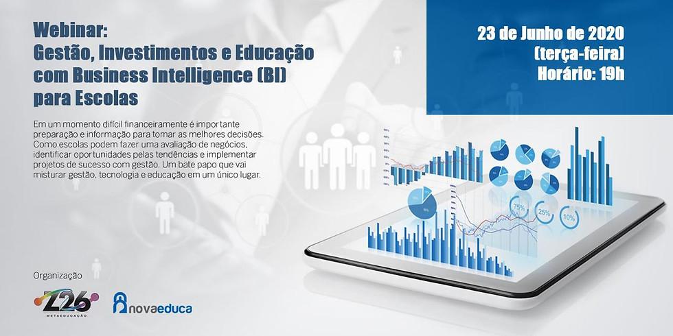Webinar : Gestão, Investimento e Educação com Business Inteligence