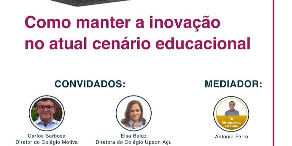 Como manter  a inovação no atual cenário educacional