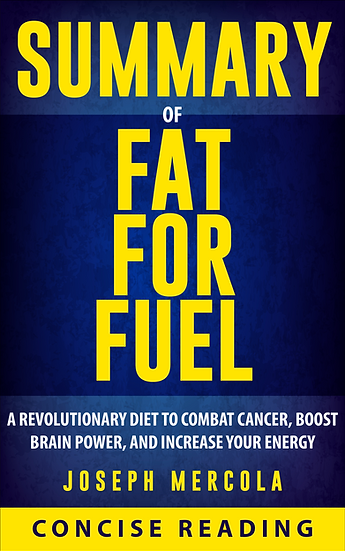 Summary of Fat for Fuel By Dr. Joseph Mercola