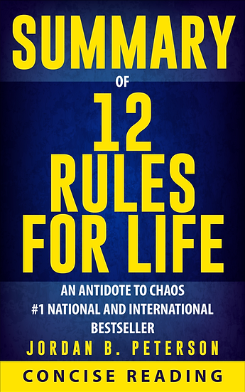 Summary of 12 Rules for Life By Jordan B. Peterson