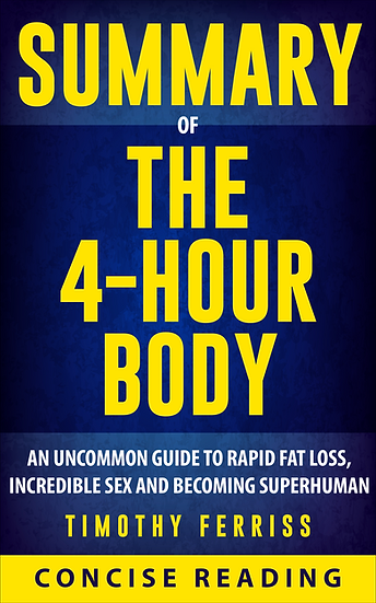 Summary of The 4 Hour Body By Timothy Ferriss