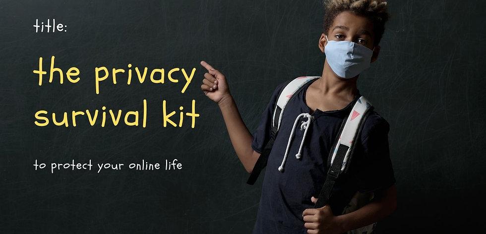 the privacy survival kit.jpg