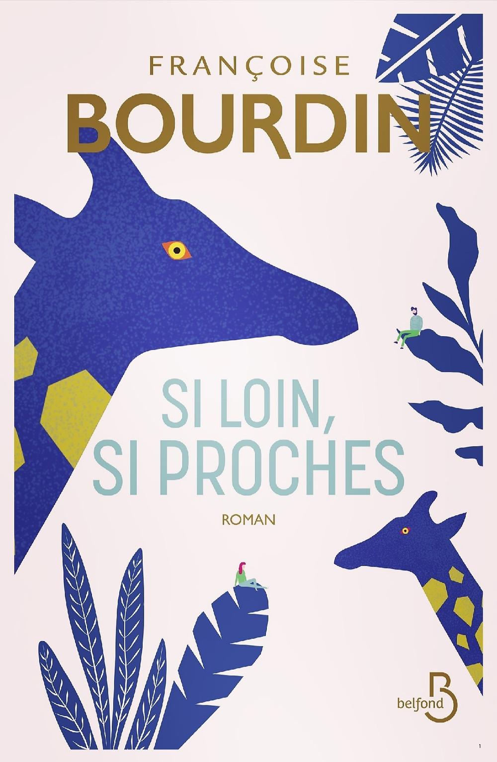 Roman «Si loin, si proches» de Françoise Bourdin