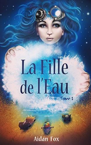Premier tome de «La Fille de l'Eau» d'Aidan Fox