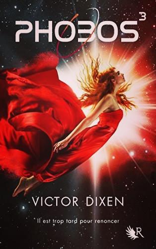 Troisième tome de la sage Phobos de Victor Dixen