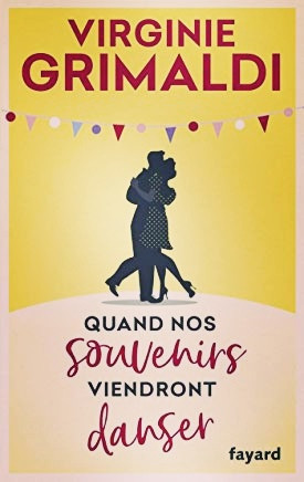 """Roman """"Quand nos souvenirs viendront danser"""" de Virginie Grimaldi"""