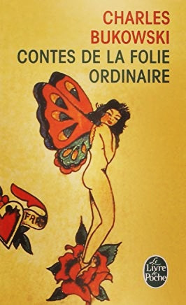 """Recueil de nouvelles """"Contes de la folie ordinaire"""" de Charles Bukowski"""