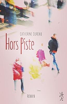 Roman «Hors piste» de Catherine Dureau