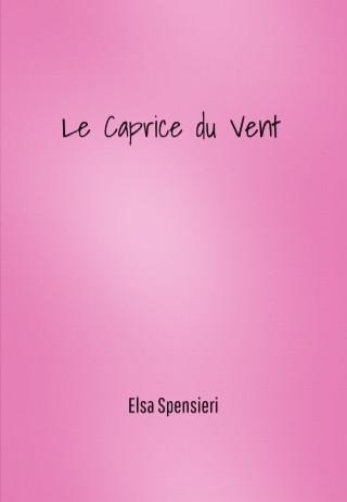 Roman «Le Caprice du Vent» d'Elsa Spensieri