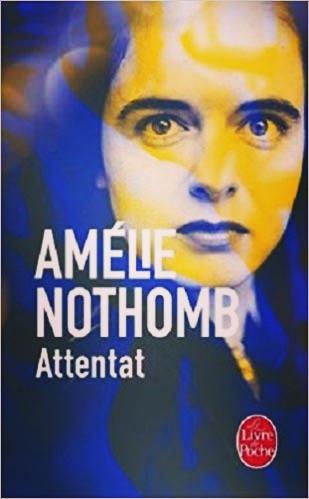 "Roman ""Attentat"" d'Amélie Nothomb"