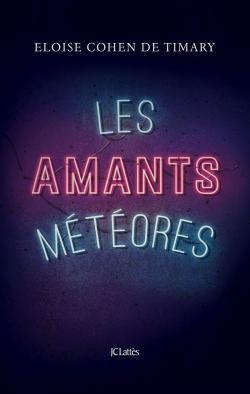 Roman «Les amants météores» d'Éloïse Cohen de Timary