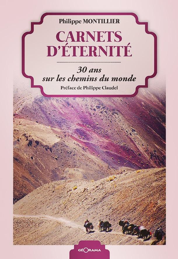 Livre de voyage «Carnets d'éternité» de Philippe Montillier
