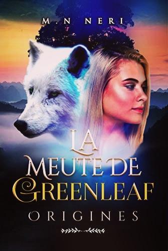 Roman «La meute de Greenleaf : Origines» de M.N. NERI