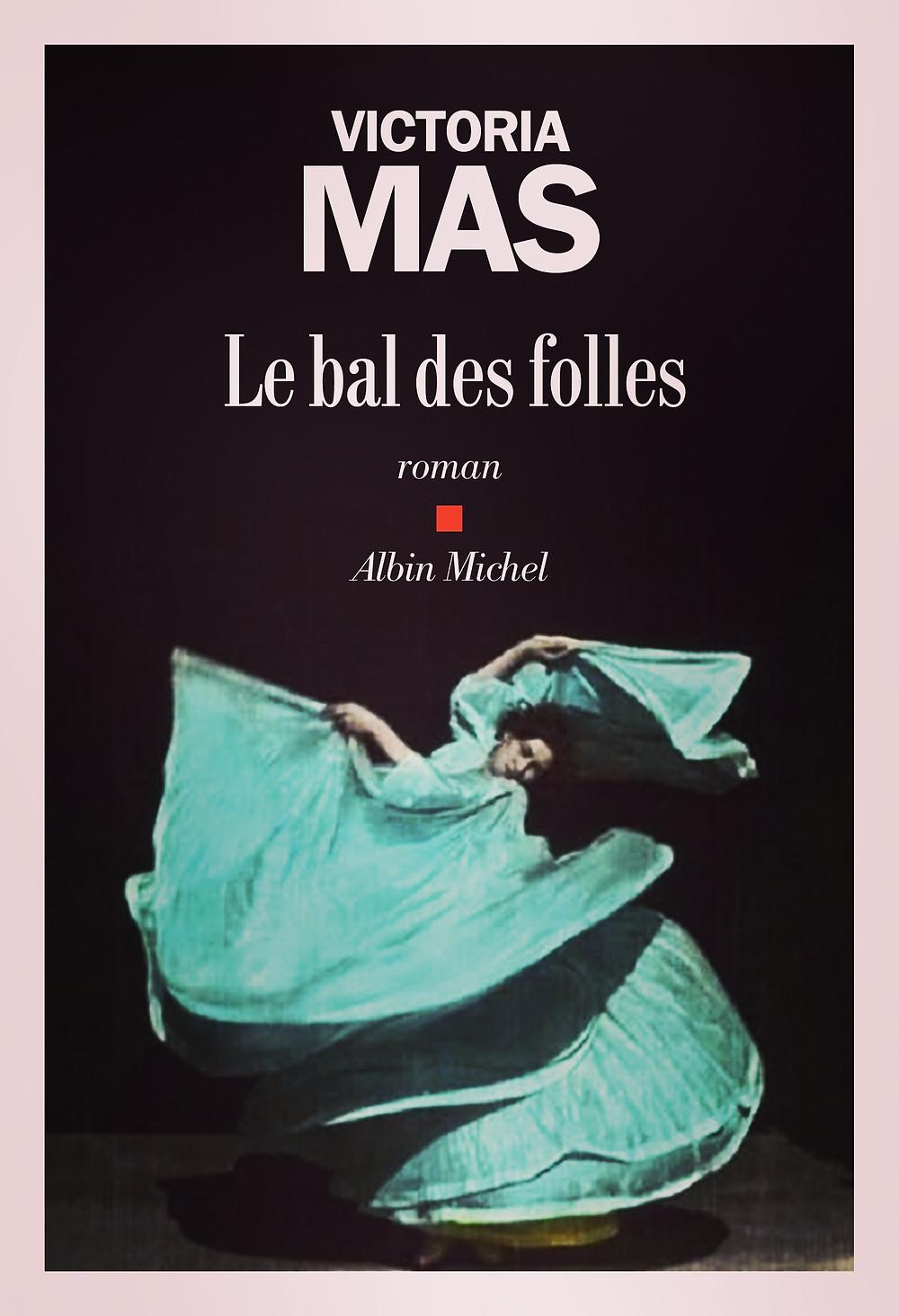 Roman «Le bal des folles» de Victoria Mas