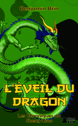 Roman «L'éveil du dragon» (Les chroniques du Sheng Xiao) de Benjamin Brin