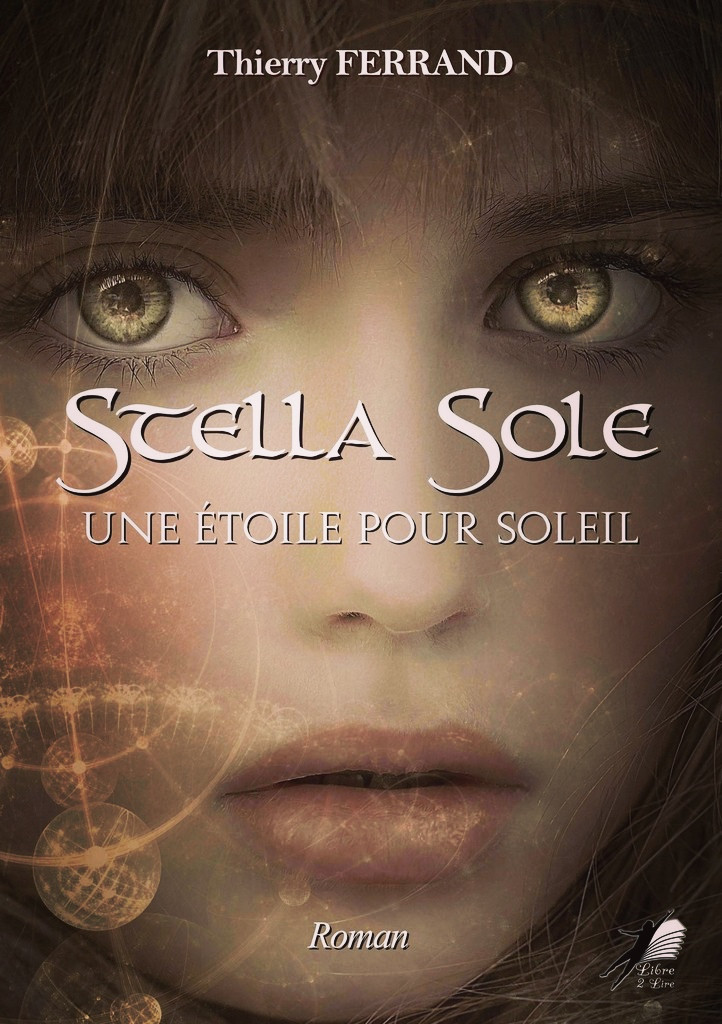 """Roman """"Stella Sole - une étoile pour soleil"""" de Thierry Ferrand"""