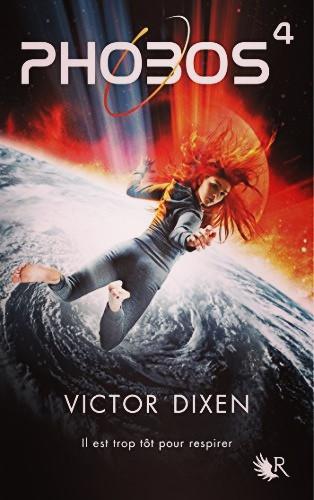 """Quatrième tome de la saga """"Phobos"""" de Victor Dixen"""