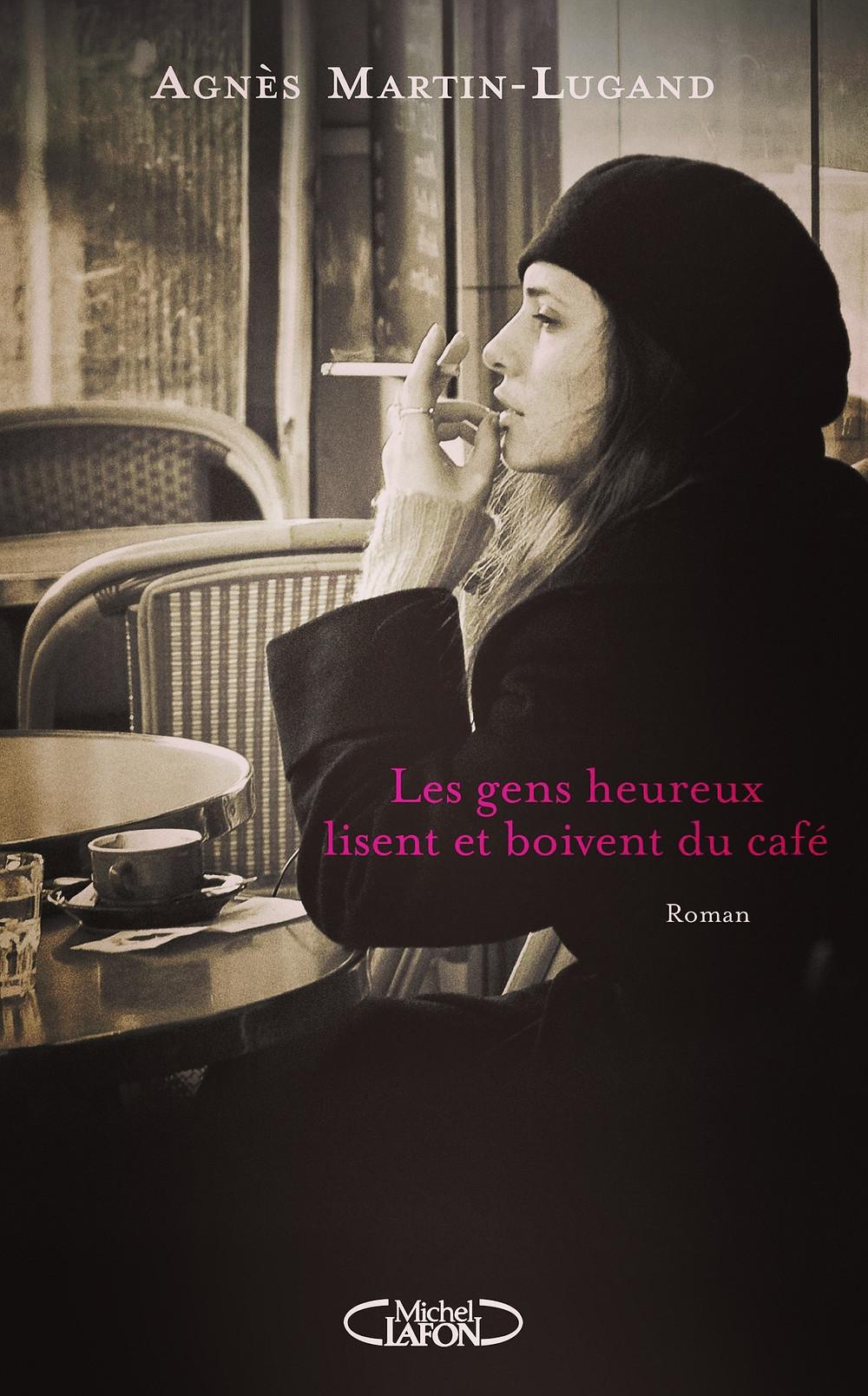 Roman «Les gens heureux lisent et boivent du café» d'Agnès Martin-Lugand
