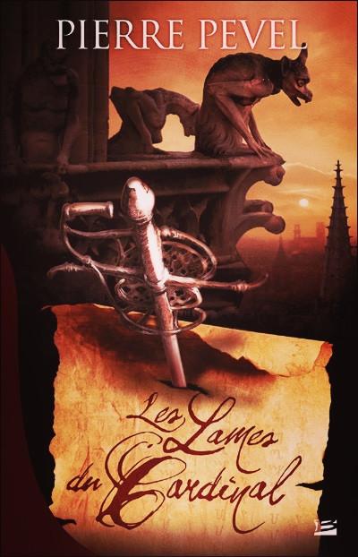 Premier tome de la trilogie «Les Lames du Cardinal» de Pierre Pevel