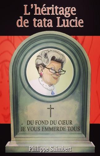 Roman «L'héritage de Tata Lucie» de Philippe Saimbert