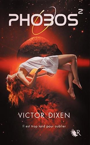 """2nd tome saga """"Phobos"""" de Victor Dixen"""
