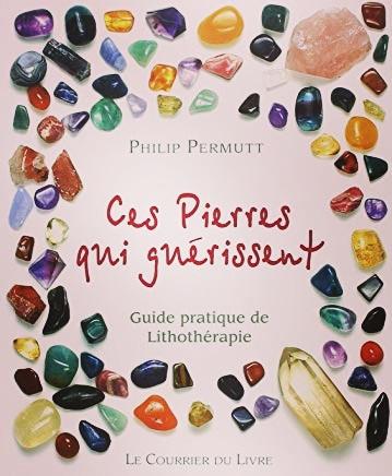"""Guide pratique de Lithothérapie """"Ces pierres qui guérissent"""" de Philip Permutt"""