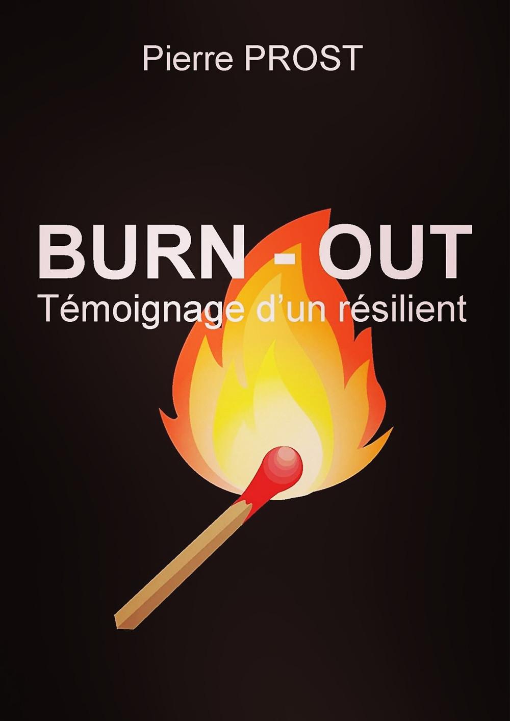 «Burn-out : témoignage d'un résilient» de Pierre Prost