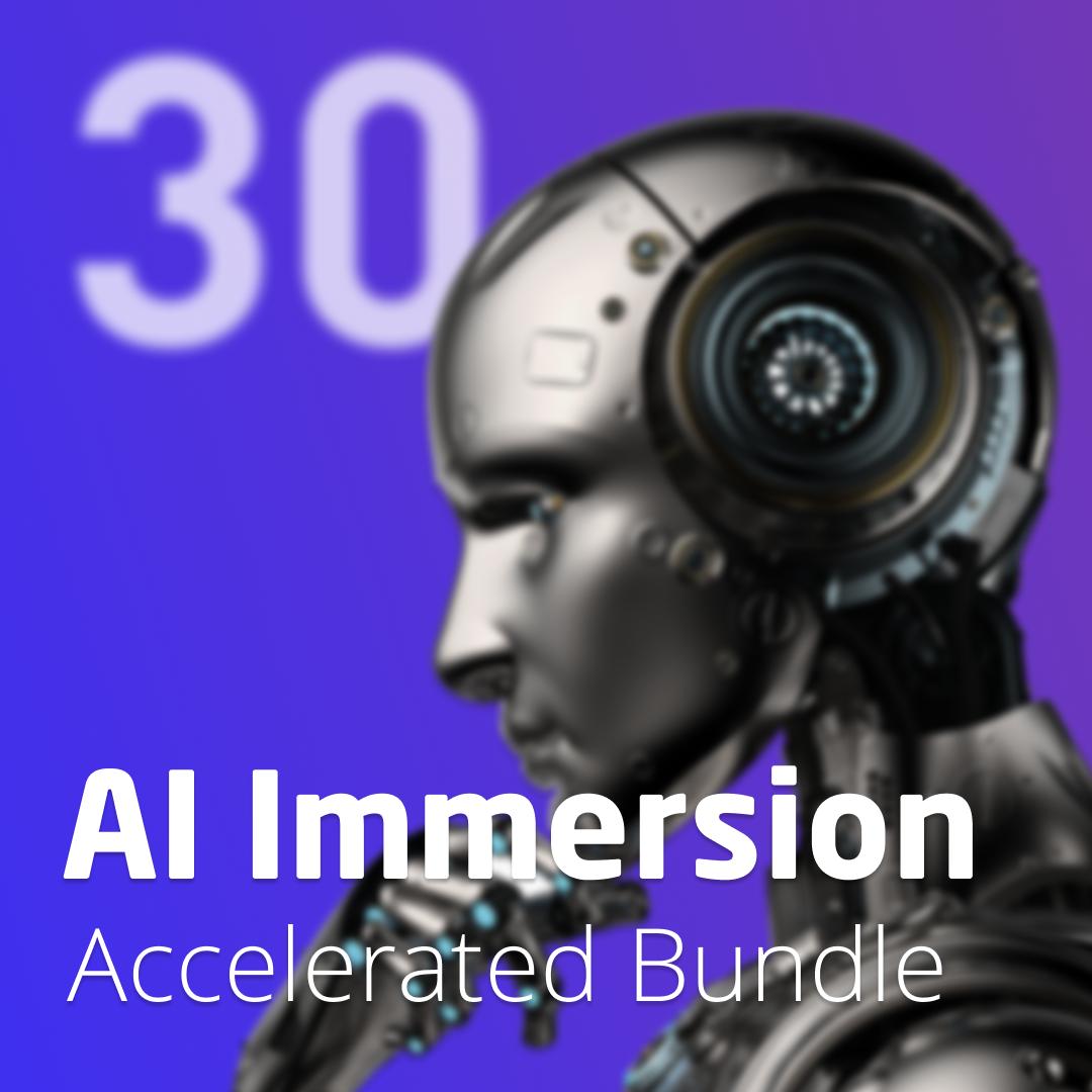 AI Immersion 30 Week Bundle - 001