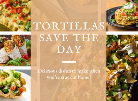 Tortillas Save the Day...All Day!