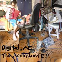 Digital_Me - The Accordion E.P. (2009)
