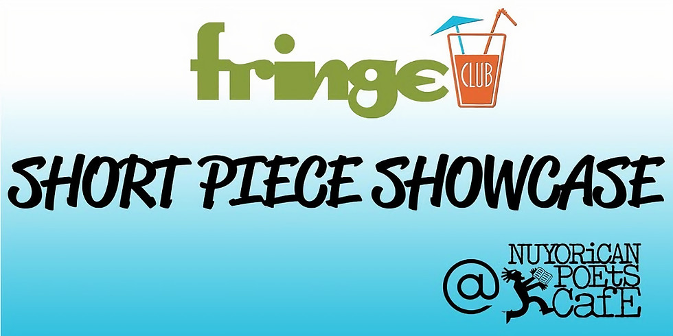 Fringe Club 2019 Short Piece Showcase