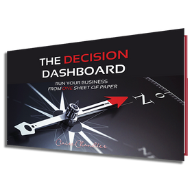 The Decision Dashboard: Run Your Business from ONE Sheet of Paper