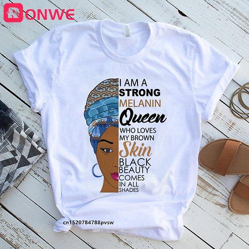 I Am a Strong Melanin Queen T Shirt Women Clothes
