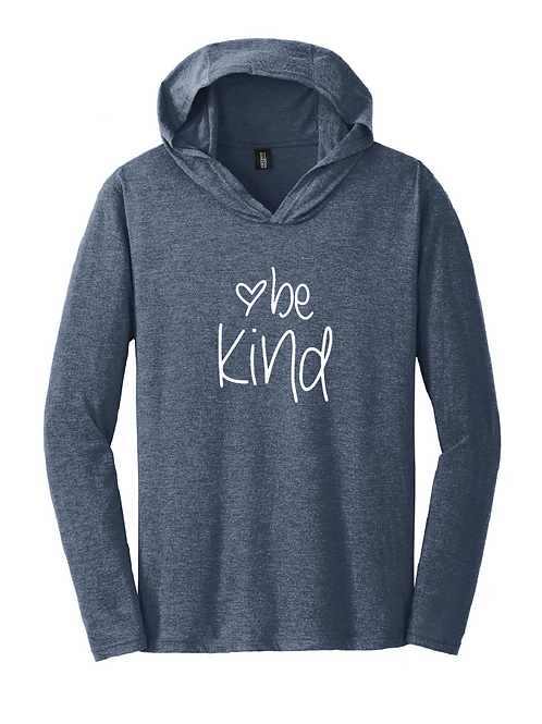 District ® Perfect Tri ® Long Sleeve Hoodie - BE KIND
