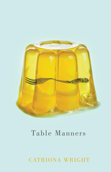 Catriona Wright: Table Manners A Review