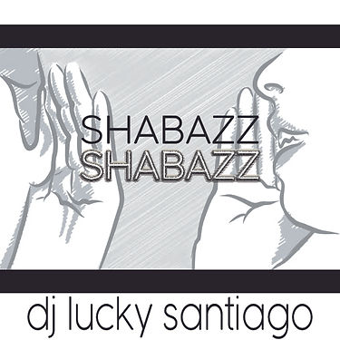 shabazz-shabazz-dj-lucky-santiago