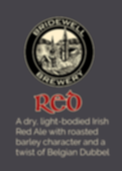 Bridewell Red and Irish red ale with a twist o Dubbel