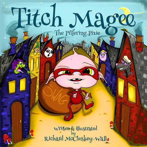 Titch Magee: The Pilfering Pixie