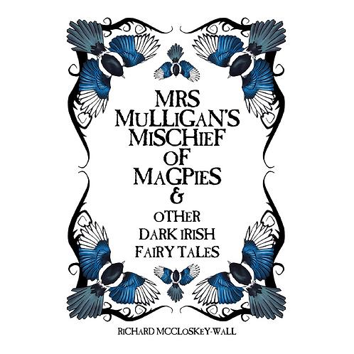 Mrs Mulligan's Mischief of Magpies - Dark Irish Fairy Tales