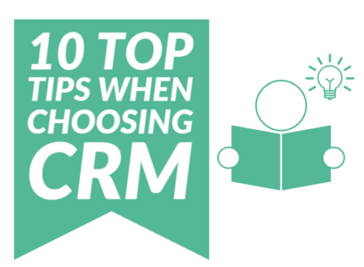 10 Top Tips for choosing the right CRM