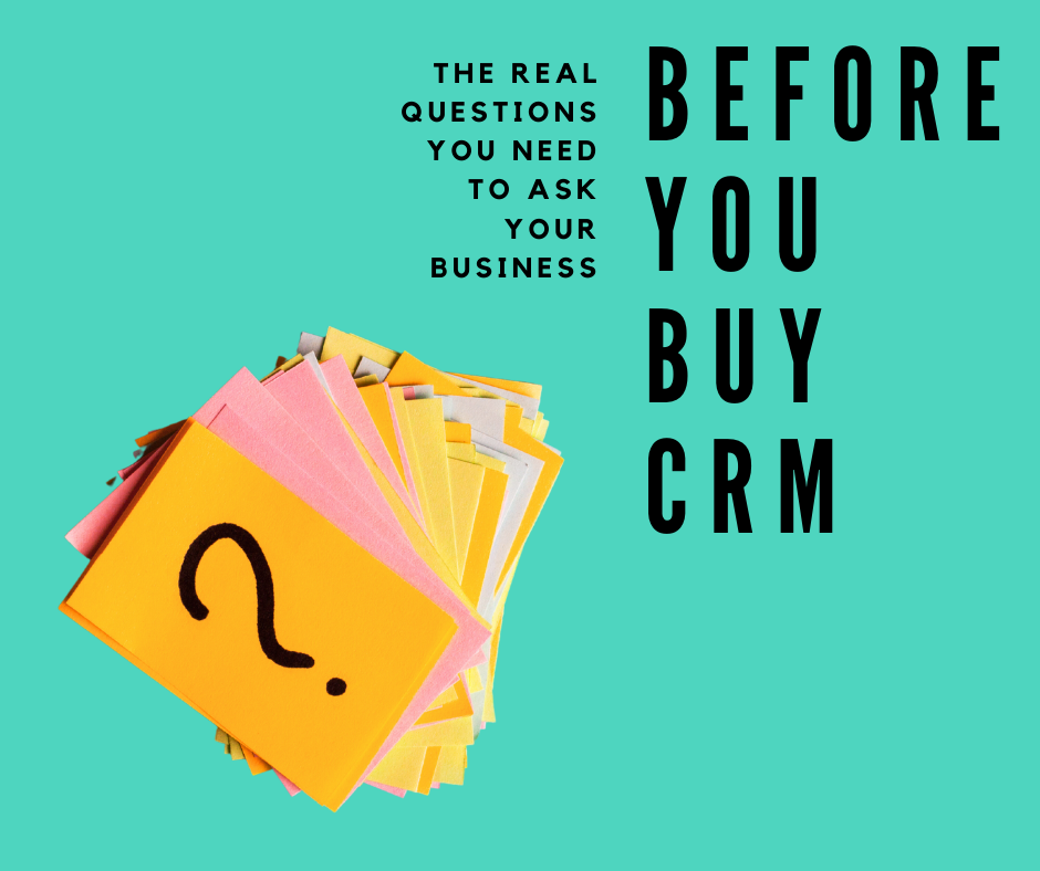 Have you ever wondered what you really need to ask before you purchase CRM?
