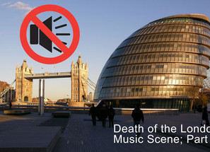The Death Of The London Music Scene, Part 2.