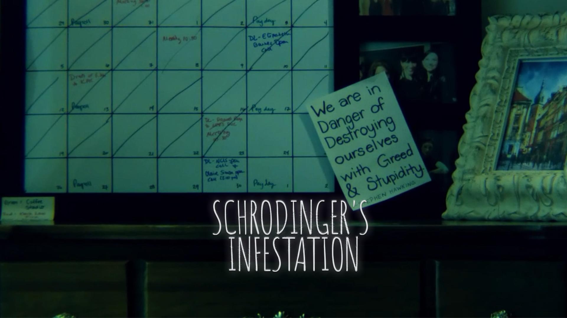 Schrodinger's Infestation
