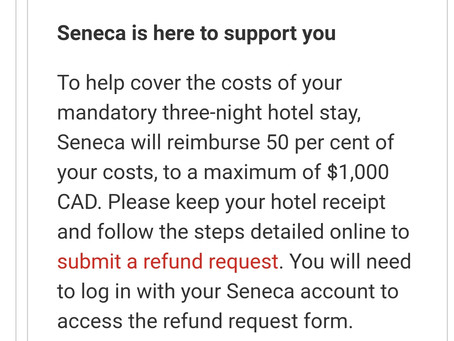 Seneca College is helping student upto CAD 1000,half the amount for the 3 days Government Quarantine