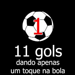 11 gols 1 toque na bola.png