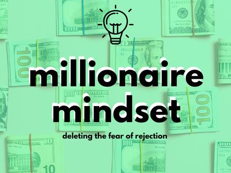 Millionaire Mindset: Rejection Isn't The End