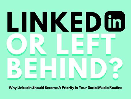 LinkedIn or Left Behind?